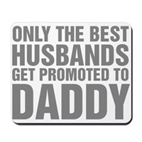 Only The Best Husbands Get Promoted To D Mousepad