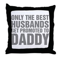 Only The Best Husbands Get Promoted T Throw Pillow