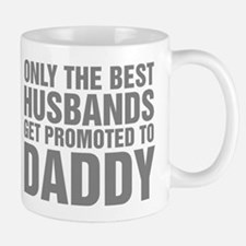 Only The Best Husbands Get Promoted To Small Small Mug