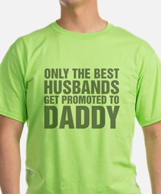 Only The Best Husbands Get Promoted T-Shirt