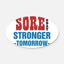 Sore Today Stronger Tomorrow Oval Car Magnet