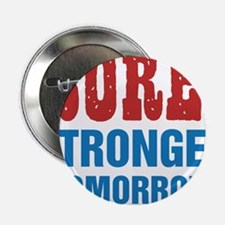 """Sore Today Stronger Tomorro 2.25"""" Button (10 pack)"""