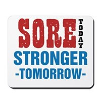 Sore Today Stronger Tomorrow Mousepad