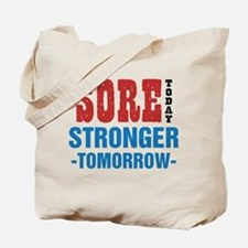 Sore Today Stronger Tomorrow Tote Bag
