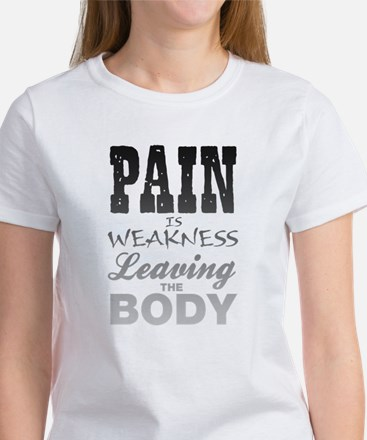 Pain Is Weakness Leaving The Body Women's T-Shirt