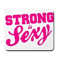 Strong Is Sexy Mousepad