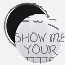 "Show Me Your Kitties 2.25"" Magnet (10 pack)"