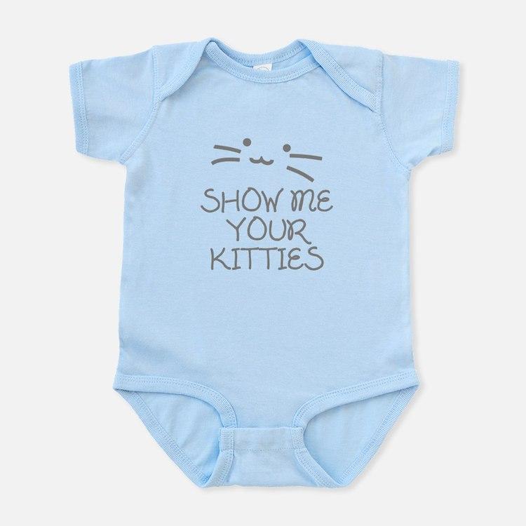 Show Me Your Kitties Infant Bodysuit