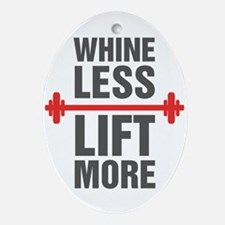 Whine Less Lift More Oval Ornament
