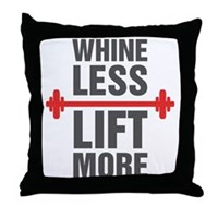 Whine Less Lift More Throw Pillow