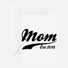 Mom Est 2015 Greeting Card