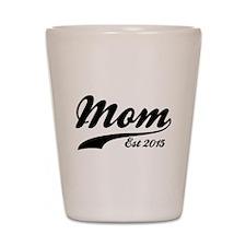 Mom Est 2015 Shot Glass