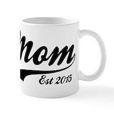 Mom Est 2015 Mug