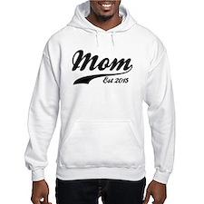Mom Est 2015 Hoodie
