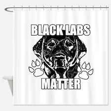 BLACK LABS MATTER 2 Shower Curtain