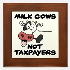 Milk Cows Not Taxpayers Framed Tile
