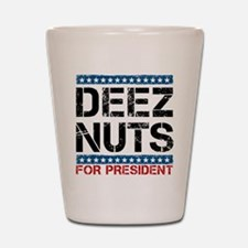 Deez Nuts For President Shot Glass