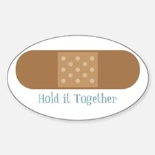 Hold It Together Decal