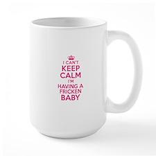 Can't Keep Calm Having Baby Mugs