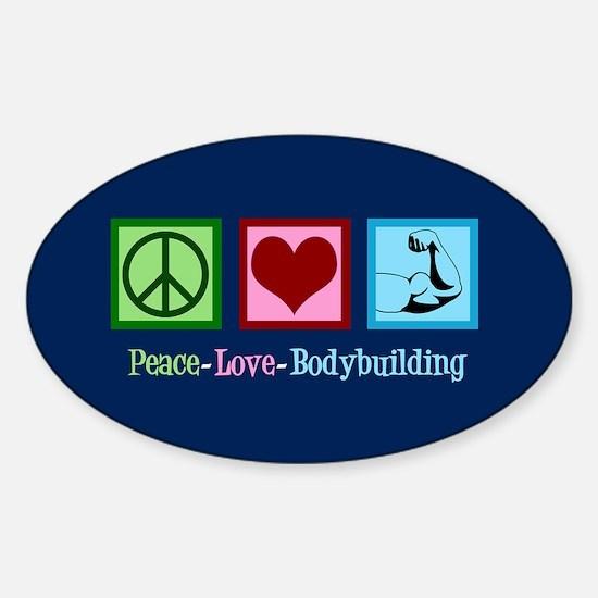 Peace Love Bodybuilding Sticker (Oval)