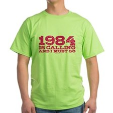 1984 is Calling T-Shirt