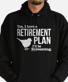 Birdwatching Retirement Plan Hoodie