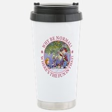 Why be Normal? Where's Travel Mug