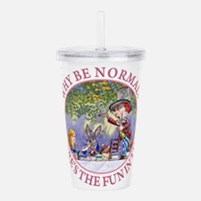 Why be Normal? Where's Acrylic Double-wall Tumbler