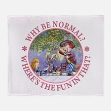 Why be Normal? Where's The Fun In Th Throw Blanket