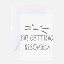 I'm Getting Meowied Greeting Card