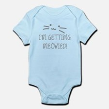 I'm Getting Meowied Infant Bodysuit
