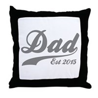 Dad Est 2015 Throw Pillow