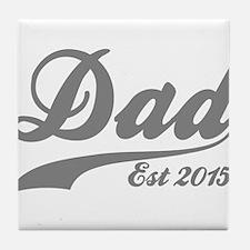 Dad Est 2015 Tile Coaster