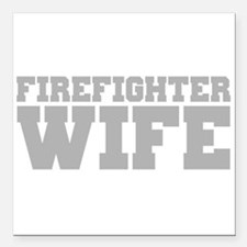 """Firefighter Wife Square Car Magnet 3"""" x 3"""""""