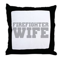 Firefighter Wife Throw Pillow