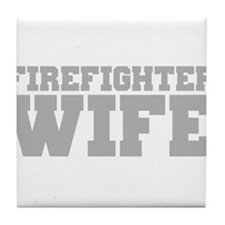 Firefighter Wife Tile Coaster