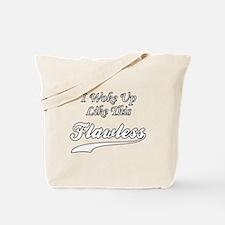 I Woke Up Like This Flawless Tote Bag