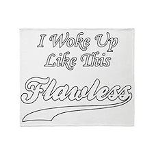 I Woke Up Like This Flawless Throw Blanket
