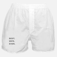 Best Wife Ever Boxer Shorts