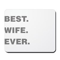 Best Wife Ever Mousepad