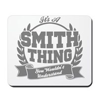 It's A Smith Thing You Wouldn't Understa Mousepad