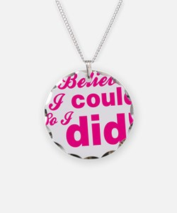 I Believed I Could So I did Necklace