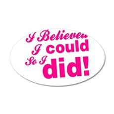 I Believed I Could So I did Wall Decal