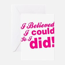 I Believed I Could So I Greeting Cards (Pk of 10)
