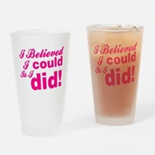 I Believed I Could So I did Drinking Glass