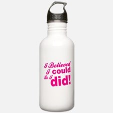 I Believed I Could So Water Bottle