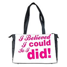 I Believed I Could So I did Diaper Bag