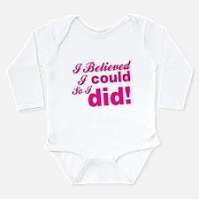 I Believed I Could So Long Sleeve Infant Bodysuit