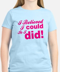I Believed I Could So I did T-Shirt