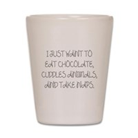 I Just Want To Eat Chocolate Shot Glass